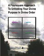 A Foursquare Approach To Unfolding Your Divine Purpose In Divine Order